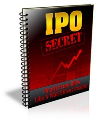 Product picture I P O Secret - Profit Like a Wall Street Insider