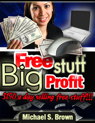Product picture  Free Stuff: Big Profit: $150 A Day Selling Free Stuff- MRR